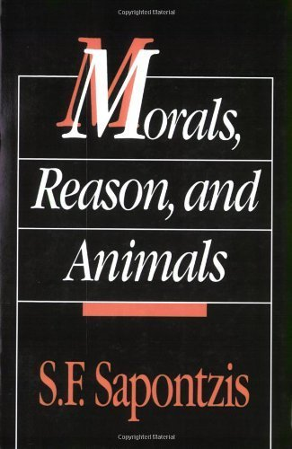 Morals, Reason, and Animals by Sapontzis, S. F (1992) Paperback