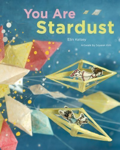 You Are Stardust by Kelsey, Elin ( 2012 )