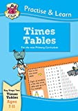 New Curriculum Practise & Learn: Times Tables for Ages 7-11 (CGP KS2 Practise & Learn)