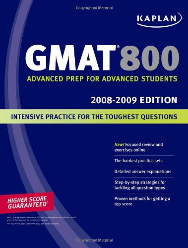 Kaplan GMAT 800: 2008-2009 Edition