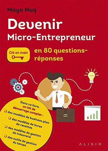 Devenir micro-entrepreneur: En 80 questions-réponses (CLE EN MAINS)