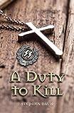 A Duty to Kill