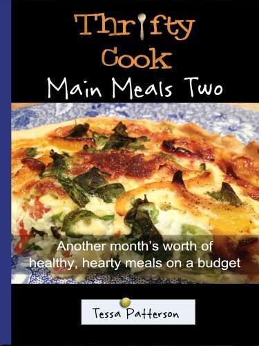 Thrifty Cook Main Meals: How to cook a months worth of healthy, hearty meals on a budget