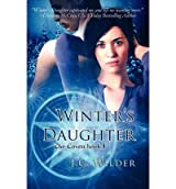 [( Winter's Daughter (Coven #1) - IPS [ WINTER'S DAUGHTER (COVEN #1) - IPS ] By Wilder, J C ( Author )Oct-01-2008 Paperback By Wilder, J C ( Author ) Paperback Oct - 2008)] Paperback