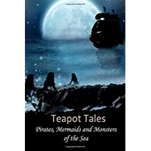 By Rebecca Fyfe Teapot Tales: Pirates, Mermaids and Monsters of the Sea (UK) (UK) [Paperback]