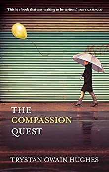 The Compassion Quest by [Owain Hughes, Trystan, Hughes, Trystan Owain]
