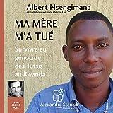 Ma mère m'a tué. Survivre au génocide des Tutsis au Rwanda - Format Téléchargement Audio - 13,95 €