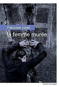 La femme murée par Fabienne Juhel