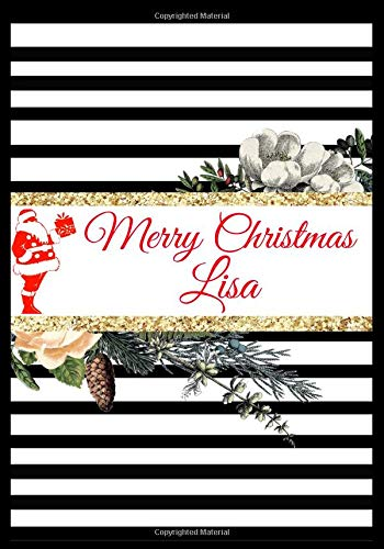 Merry Christmas Lisa: Customized Christmas Name Lined Journal Notebook Diary to Write In, Ruled Composition Planner, For Home Work Stationery, Great ... and Much More. (Holiday Gifts, Band 200) (Wrapping Silber Band)
