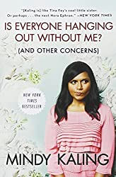 Is Everyone Hanging Out Without Me? (And Other Concerns) by Mindy Kaling (2012-09-18)