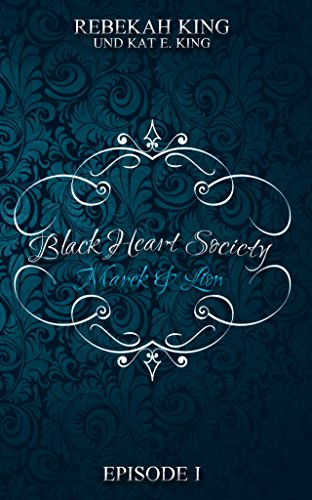 Black Heart Society: Marek & Lion von [King, Rebekah, King, Kat E.]