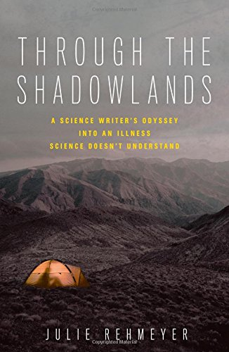 through-the-shadowlands-a-science-writers-odyssey-into-an-illness-science-doesnt-understand