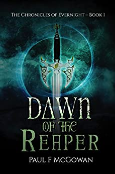 Dawn of the Reaper (The Chronicles of Evernight Book 1) (English Edition) de [McGowan, Paul F.]