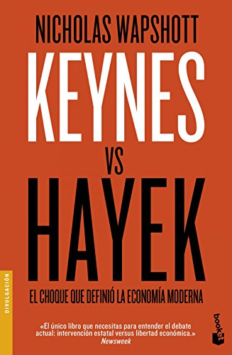 Keynes vs Hayek: El choque que definió la economía moderna (Divulgación) por Nicholas Wapshott