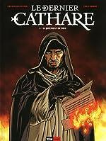 Le dernier cathare, tome 3 - Le jugement de Dieu de Arnaud Delalande