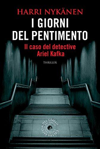 I giorni del pentimento: Il caso del detective Ariel Kafka (biblioteca del giallo)