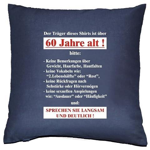 Kissenbezug - Der Träger dieses Shirts ist über 60 Jahre alt!... - zum 60. Geburtstag Geschenk - 40 x 40 cm - 100% Baumwolle in navy-blau : )