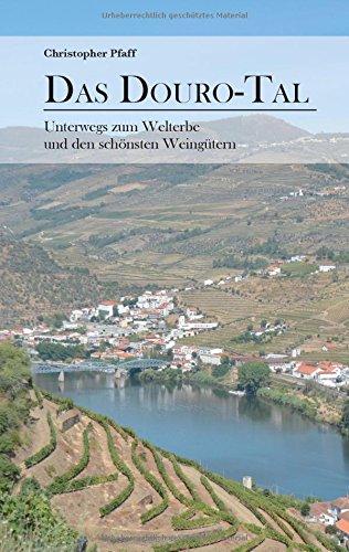 Preisvergleich Produktbild Das Douro-Tal: Unterwegs zum Welterbe und den schönsten Weingütern