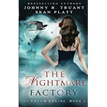 The Nightmare Factory (The Dream Engine) (Volume 2) by Sean Platt (2015-08-01)