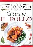 eBook Gratis da Scaricare Cucinare il pollo (PDF,EPUB,MOBI) Online Italiano