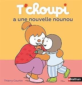 """Afficher """"T'choupi a une nouvelle nounou"""""""