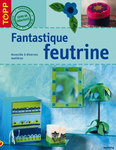 Fantastique feutrine par Françoise Blandeau, Mayte Lopez
