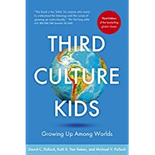 Third Culture Kids: The Experience of Growing Up Among Worlds: The original, classic book on TCKs (English Edition)