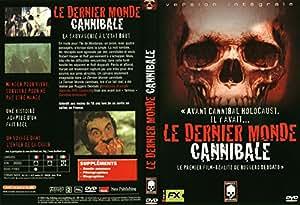 Le Dernier monde cannibale [Version intégrale]