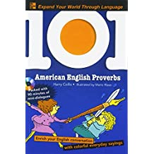 101 American English Proverbs: Enrich Your English Conversation with Colorful Everyday Sayings
