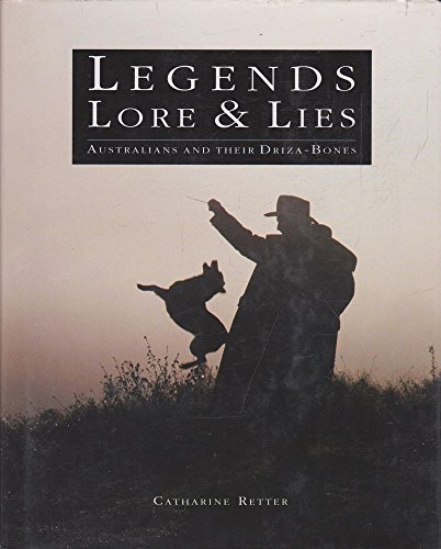 legends-lore-lies-australians-and-their-driza-bones-by-catherine-retter-1992-01-01