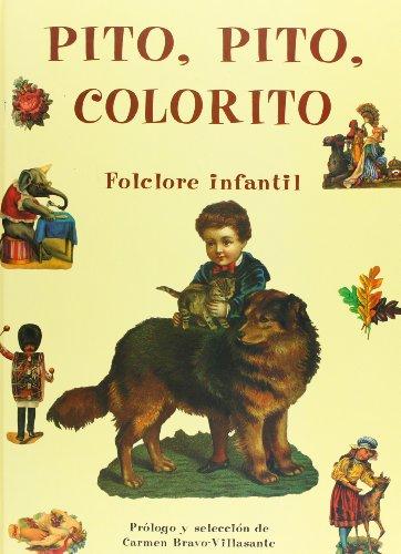 Pito,Pito,Colorito (folklore Infantil)