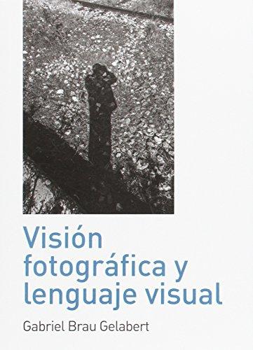 Visión Fotográfica y Lenguaje Visual (FOTOGRAFÍA Y ARTE)