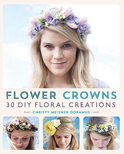 Flower Crowns: 30 Enchanting DIY Floral Creations