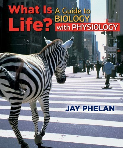 What is Life? A Guide to Biology with Physiology by Phelan, Jay. (W. H. Freeman,2010) [Paperback]