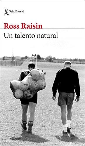 Un talento natural por Ross Raisin