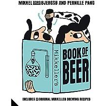 Mikkeller's Book of Beer: Includes 25 Original Mikkeller Brewing Recipes