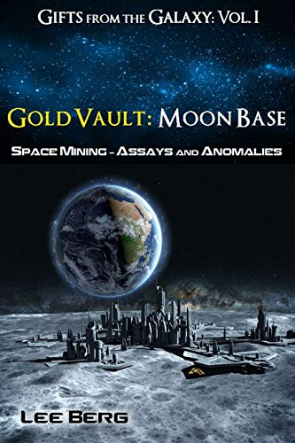 Gold Vault: Moon Base: Space Mining - Assays and Anomalies (Gifts from the Galaxy Book 1) (English Edition)