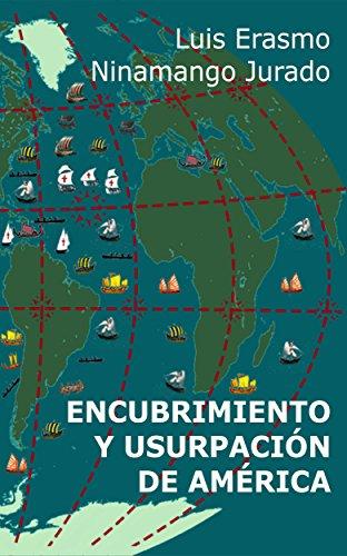 Encubrimiento y usurpación de América por Luis Erasmo Ninamango Jurado