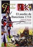 Asedio de Barcelona 1714,El. Guerra de Sucesión Española en Cataluña (Guerreros Y Batallas)