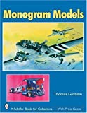 Monogram Models (Schiffer Book for Collectors) by Thomas Graham (2006-01-01) - Schiffer Publishing - 01/01/2006