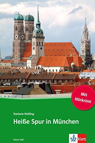 Heiße Spur in München: Deutsche Lektüre für das GER-Niveau B1 mit eingebundenem Audio-File (TATORT DaF) (German Edition) por Stefanie Wülfing