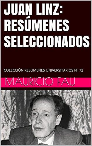 JUAN LINZ: RESÚMENES SELECCIONADOS: COLECCIÓN RESÚMENES UNIVERSITARIOS Nº 72