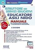 Istruttore nei servizi educativi. Educatore negli asili nido. Manuale per la preparazione ai concorsi e per l'aggiornamento professionale. Con espansione online