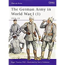 The German Army in World War I (1): 1914-15 (Men-at-Arms, Band 394)