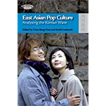 East Asian Pop Culture: Analysing the Korean Wave (TransAsia: Screen Cultures (Hardcover))