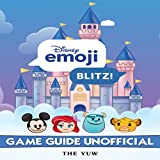 Disney Emoji Blitz: Game Guide Unofficial