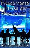 Scarica Libro Investimento in borsa per principianti (PDF,EPUB,MOBI) Online Italiano Gratis