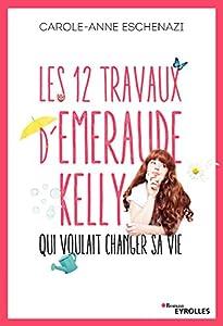 """Afficher """"Les 12 travaux d'Emeraude Kelly qui voulait changer sa vie"""""""