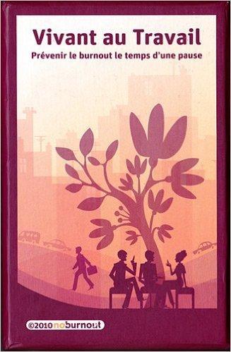 Vivant au travail : Prévenir le burnout le temps d'une pause de Catherine VASEY ( 1 mai 2012 )