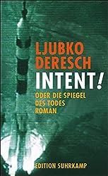Intent!: oder Die Spiegel des Todes (edition suhrkamp)